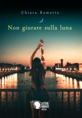 Non giurare sulla luna, Chiara Rametta