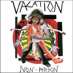 Non-Person (Vinyl), Vacation