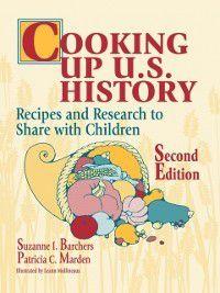 Non-Series: Cooking Up U.S. History, Suzanne Barchers, Patricia Marden