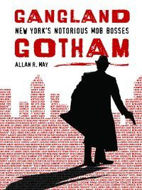 Non-Series: Gangland Gotham, Allan May
