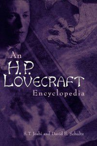 Non-Series: H. P. Lovecraft Encyclopedia, S. T. Joshi, David E. Schultz
