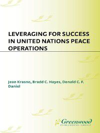 Non-Series: Leveraging for Success in United Nations Peace Operations, Jean Krasno