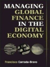 Non-Series: Managing Global Finance in the Digital Economy, Francisco Carrada-Bravo