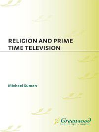 Non-Series: Religion and Prime Time Television, Michael Suman
