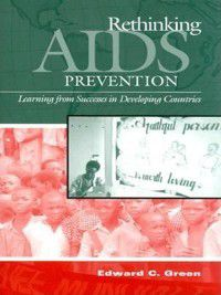 Non-Series: Rethinking AIDS Prevention, Edward Green