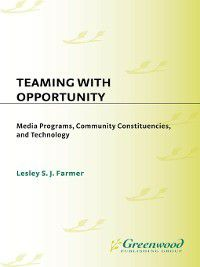 Non-Series: Teaming with Opportunity, Lesley S.J. Farmer
