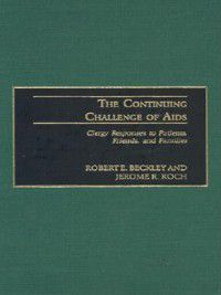 Non-Series: The Continuing Challenge of AIDS, Jerome Koch, Robert Beckley