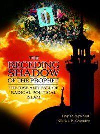Non-Series: The Receding Shadow of the Prophet, Nikolas K. Gvosdev, Ray Takeyh