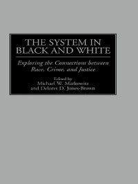 Non-Series: The System in Black and White, Michael Markowitz, Delores Jones-Brown