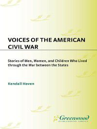 Non-Series: Voices of the American Civil War, Kendall Haven