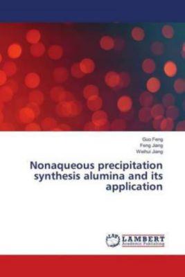 Nonaqueous precipitation synthesis alumina and its application, Guo Feng, Feng Jiang, Weihui Jiang