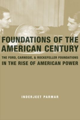 NONE: Foundations of the American Century, Inderjeet Parmar