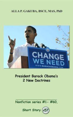 Nonfiction series #1 - # 60.: President Barack Obama's 2 New Doctrines., Alla P. Gakuba