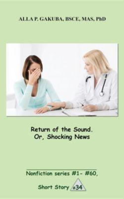 Nonfiction series # 1 - # 60.: Return of the Sound. Or, Shocking News., Alla P. Gakuba