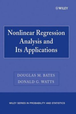 Nonlinear Regression Analysis and Its Applications, Douglas M. Bates, Donald G. Watts