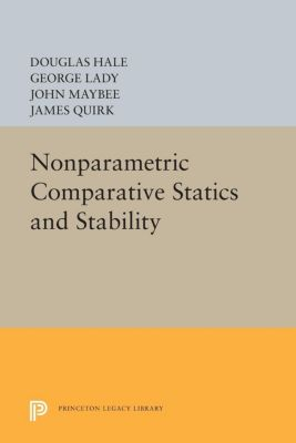 Nonparametric Comparative Statics and Stability, James Quirk, Douglas Hale, George Lady, John Maybee