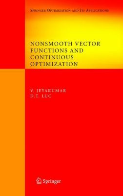 Nonsmooth Vector Functions and Continuous Optimization, Vaithilingam Jeyakumar, D. Luc
