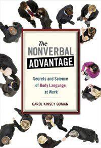 Nonverbal Advantage, Carol Kinsey Goman
