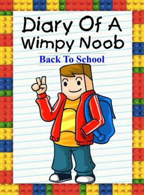 Noob's Diary: Diary Of A Wimpy Noob: Back To School (Noob's Diary, #15), Nooby Lee