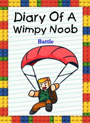 Noob's Diary: Diary Of A Wimpy Noob: Battle (Noob's Diary, #26), Nooby Lee