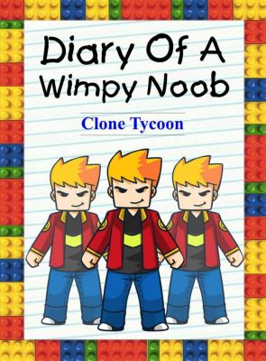 Noob's Diary: Diary Of A Wimpy Noob: Clone Tycoon (Noob's Diary, #27), Nooby Lee