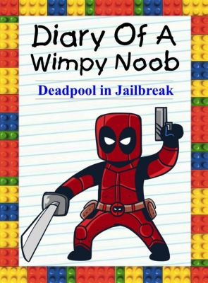 Noob's Diary: Diary Of A Wimpy Noob: Deadpool in Jailbreak (Noob's Diary, #22), Nooby Lee
