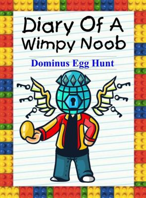 Noob's Diary: Diary Of A Wimpy Noob: Dominus Egg Hunt (Noob's Diary, #24), Nooby Lee