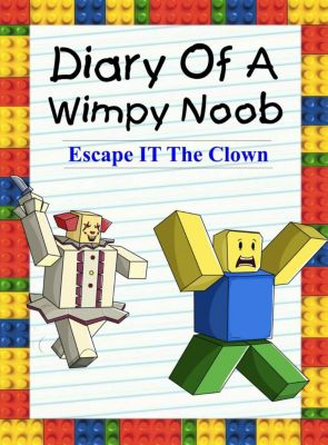Noob's Diary: Diary Of A Wimpy Noob: Escape It The Clown (Noob's Diary, #12), Nooby Lee