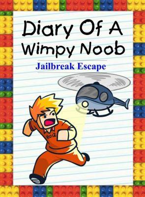 Noob's Diary: Diary Of A Wimpy Noob: Jailbreak Escape (Noob's Diary, #28), Nooby Lee