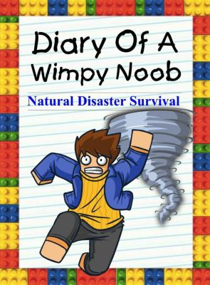 Noob's Diary: Diary Of A Wimpy Noob: Natural Disaster Survival (Noob's Diary, #11), Nooby Lee