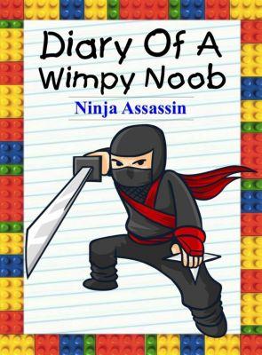 Noob's Diary: Diary Of A Wimpy Noob: Ninja Assassin (Noob's Diary, #17), Nooby Lee