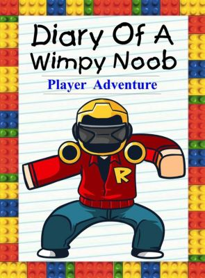 Noob's Diary: Diary Of A Wimpy Noob: Player Adventure (Noob's Diary, #23), Nooby Lee