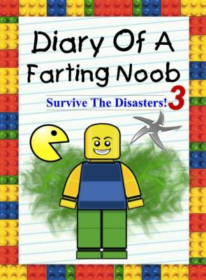 Nooby: Diary Of A Farting Noob 3: Survive The Disasters! (Nooby, #3), Nooby Lee