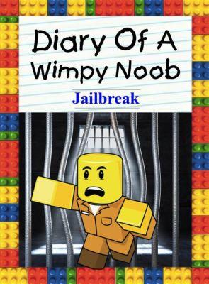Nooby: Diary Of A Wimpy Noob: Jailbreak (Nooby, #8), Nooby Lee