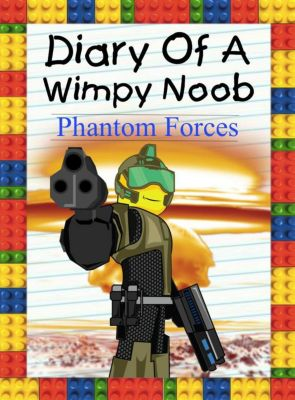 Nooby: Diary Of A Wimpy Noob: Phantom Forces (Nooby, #7), Nooby Lee