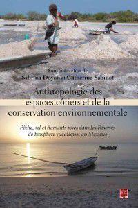 Nord-Sud: Anthropologie des espaces cotiers et de la conservation environnementale, Sabrina Doyon, Catherine Sabinot