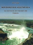 Nordamerika vegetarisch, Ute Tietje