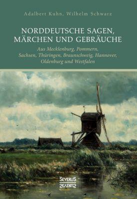Norddeutsche Sagen, Märchen und Gebräuche, Adalbert Kuhn, Wilhelm Schwarz