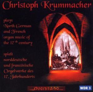Norddeutsche Und Französische Orgelwerke Des 17 Jh, Christoph Krummacher