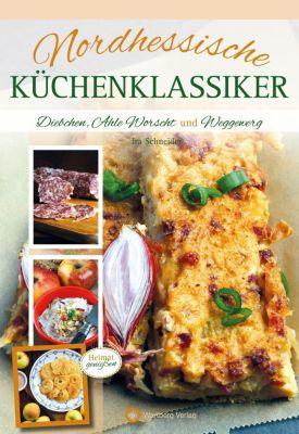 Nordhessische Küchenklassiker - Ira Schneider  