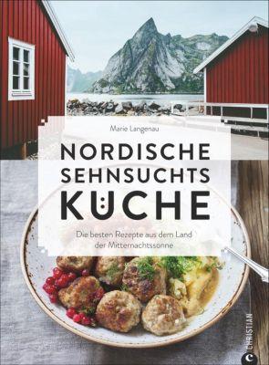 Nordische Sehnsuchtsküche - Marie Langenau |