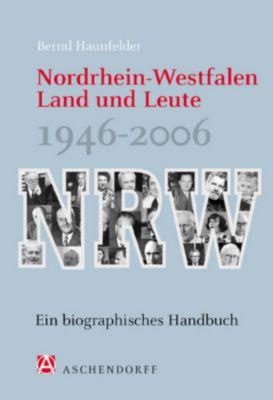 Nordrhein-Westfalen. Land und Leute 1946-2006, Bernd Haunfelder