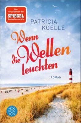 Nordsee-Trilogie: Wenn die Wellen leuchten, Patricia Koelle