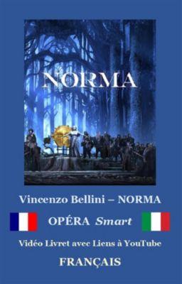 NORMA (Annotato), Vincenzo Bellini