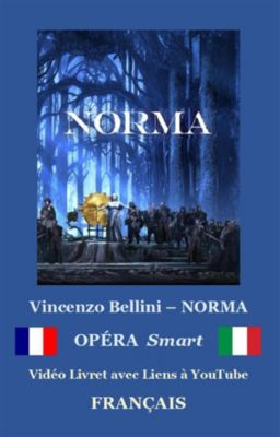NORMA (avec notes), Vincenzo Bellini