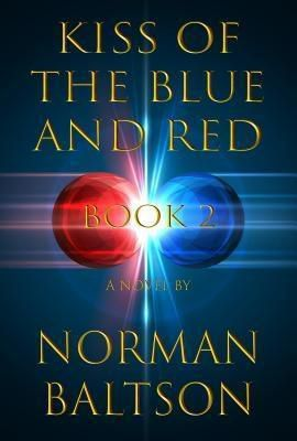 Norman Baltson: Kiss of the Blue and Red, Norman Baltson