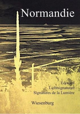 Normandie - Lichtsignaturen - Signatures de la Lumiére, Edouard, Hans Gerhard Weise