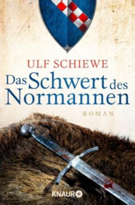 Normannensaga Band 1: Das Schwert des Normannen, Ulf Schiewe