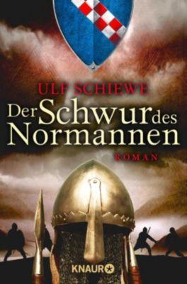 Normannensaga Band 3: Der Schwur des Normannen, Ulf Schiewe