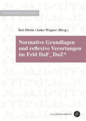 Normative Grundlagen und reflexive Verortungen im Feld DaF und DaZ